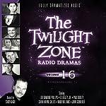 The Twilight Zone Radio Dramas, Volume 16 | Rod Serling,Earl Hamner, Jr.,Charles Beaumont,Richard Matheson