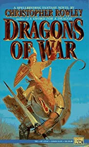 Dragons of War (Bazil Broketail) by Christopher Rowley