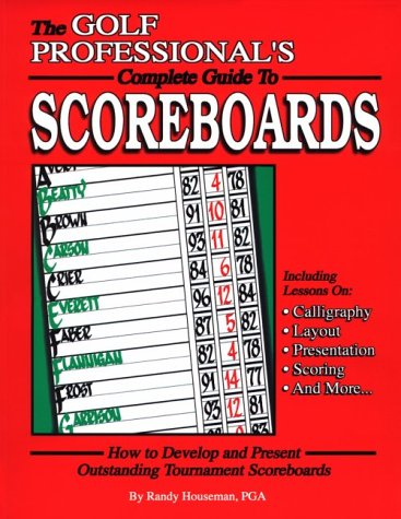 The Golf Professional 39 S Complete Guide To Scoreboards