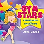 Gym Stars: Friendships and Backflips | Jane Lawes