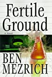 Fertile Ground (0060187522) by Mezrich, Ben