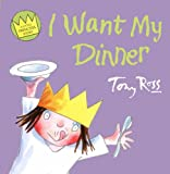 Tony Ross I Want My Dinner (Little Princess)