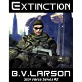 Extinction (Star Force Series Book 2) ~ B. V. Larson