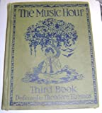 img - for The Music Hour Third Book (To Theodore Thomas who thaught America to love good music) book / textbook / text book