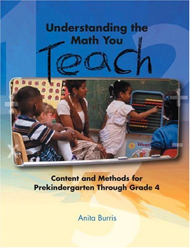 Understanding the Math You Teach: Content and Methods for...