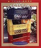 Recycling (True Books: Environment)