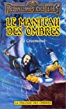 Les Royaumes Oubliés - La Trilogie des Ombres, tome 2 : Le manteau des ombres
