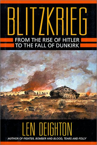 Blitzkrieg: From the Rise of Hitler to the Fall of Denmark I.E. Dunkirk