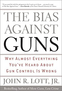 """Cover of """"The Bias Against Guns: Why Almo..."""