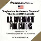Explosives Ordinance Disposal (The Best EOD Manuals on CD-ROM)