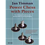 Power Chess With Pieces: The Ultimate Guide to the Bishop Pair & Strong Knights ~ Jan Timman