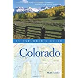 Explorer's Guide Colorado (Explorer's Complete) ~ Matt Forster
