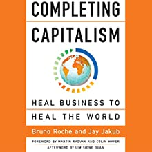 Completing Capitalism: Heal Business to Heal the World | Livre audio Auteur(s) : Bruno Roche, Jay Jakub Narrateur(s) : Tom Kruse