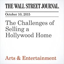 The Challenges of Selling a Hollywood Home (       UNABRIDGED) by Katy McLaughlin Narrated by Paul Ryden