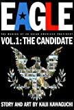 Eagle:The Making Of An Asian-American President, Vol. 1: ...