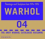 The Andy Warhol Catalogue Raisonné: Paintings and Sculpture late 1974-1976: Volume Four (Andy Warhol Catalogue Raisonne)