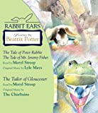 Rabbit Ears: Stories by Beatrix Potter: The Tale of Peter Rabbit, The Tale of Mr. Jeremy Fisher, and The Tailor of Gloucester