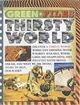 Green Files: Thirsty World  (Green Fi...