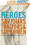 Heroes: Saviours, Traitors and Supermen