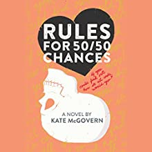 Rules for 50/50 Chances Audiobook by Kate McGovern Narrated by Kate McGovern