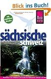 Reise Know-How S�chsische Schweiz mit Stadtf�hrer Dresden: Reisef�hrer f�r individuelles Entdecken