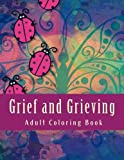 img - for Grief and Grieving Adult Coloring Book: and Grief Diary book / textbook / text book
