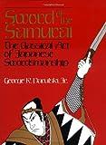 Sword of the Samurai: The Classical Art of Japanese Swordmanship
