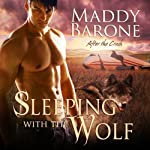 Sleeping with the Wolf: After the Crash, Book One (       UNABRIDGED) by Maddy Barone Narrated by Clementine Cage