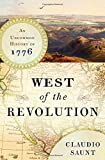 img - for West of the Revolution: An Uncommon History of 1776 book / textbook / text book