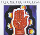 Seeking the Spiritual: The Paintings of Marsden Hartley (0801435536) by Ludington, Townsend
