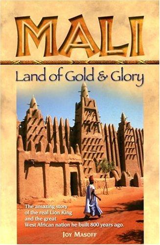 Mali: Land of Gold and Glory
