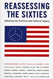 Reassessing the Sixties: Debating the Political and Cultural Legacy