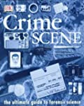 Crime Scene: The Ultimate Guide to Fo...