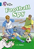 Football Spy (Collins Big Cat) (Bk. 12) (0007230869) by Waddell, Martin