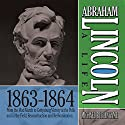 Abraham Lincoln: A Life 1863-1864: From the Mud March to Gettysburg; Victory at the Polls and in the Field; Reconstruction and Re-Nomination Audiobook by Michael Burlingame Narrated by Sean Pratt