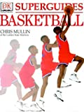 Superguides: Basketball (0789454262) by Mullin, Chris
