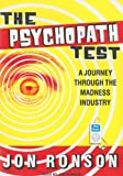 Psychopath Test: A Journey Through the Madness Industry Jon Ronson