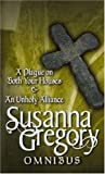 Susanna Gregory A Plague On Both Your Houses/An Unholy Alliance: The First Matthew Bartholomew Omnibus: AND An Unholy Alliance (The Chronicles of Matthew Bartholomew)