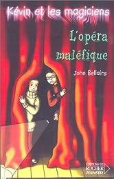 L' opéra maléfique