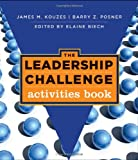 The Leadership Challenge: Activities Book (047047713X) by Kouzes, James M.