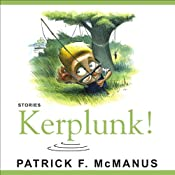Kerplunk!: Stories | [Patrick F. McManus]