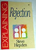 img - for Explaining Rejection (The Explaining Series) book / textbook / text book