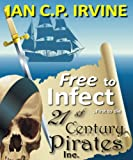 Free to Infect, First to Die (21st Century Pirates Inc. - Part Two) : A time travel action and adventure medical thriller