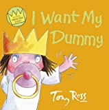 I Want My Dummy (A Little Princess story) (0007782543) by Ross, Tony