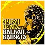 Gypsy Beats & Balkan Bangers