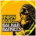 Gypsy Beats And Balkan Bangers