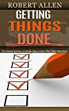img - for Getting Things Done: The Practical Summary of the key ideas of David Allen's Best Selling Book. book / textbook / text book