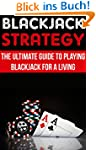 Blackjack Strategy: The Ultimate Guid...