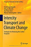 img - for Intercity Transport and Climate Change: Strategies for Reducing the Carbon Footprint (Transportation Research, Economics and Policy) book / textbook / text book