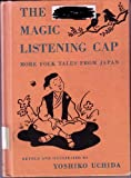 The magic listening cap: More folk tales from Japan